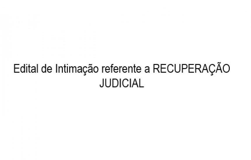 [Edital de Intimação referente a RECUPERAÇÃO JUDICIAL]